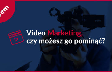 video marketing, czy mozesz go pominac
